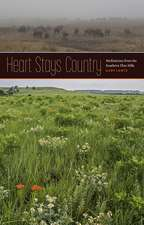 Heart Stays Country: Meditations from the Southern Flint Hills