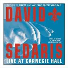 David Sedaris:  Live at Carnegie Hall & Live for Your Listening Pleasure