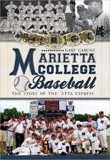 Marietta College Baseball:  The Story of the 'Etta Express
