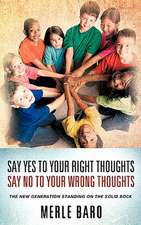 Say Yes to Your Right Thoughts Say No to Your Wrong Thoughts