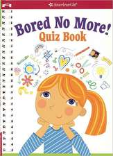 Bored No More:  Quizzes and Activities to Bust Boredom in a Snap!