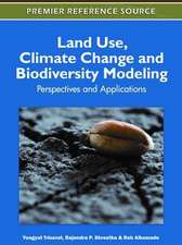 Land Use, Climate Change and Biodiversity Modeling