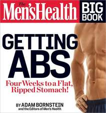 The Men's Health Big Book:  Get a Flat, Ripped Stomach and Your Strongest Body Ever--In Four Weeks