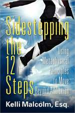 Sidestepping the 12 Steps