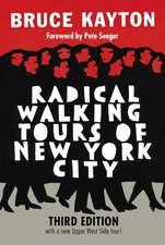 Radical Walking Tours Of New York City: Third Edition