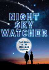 Night Sky Watcher:  Your Guide to the Stars and Planets