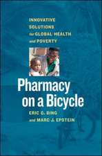 Pharmacy on a Bicycle; Innovative Solutions for Global Health and Poverty