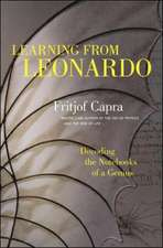 Learning from Leonardo; Decoding the Notebooks of a Genius: Decoding the Notebooks of a Genius