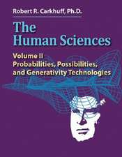 The Human Sciences Volume II:  Probabilities, Possibilities, and Generativity Technologies