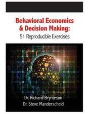 Behavioral Economics and Decision Making:  51 Reproducible Exercises