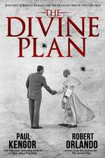 The Divine Plan: John Paul II, Ronald Reagan, and the Dramatic End of the Cold War