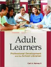 Adult Learners:  Professional Development and the School Librarian