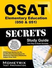 OSAT Elementary Education (050 & 051) Secrets:  CEOE Exam Review for the Certification Examinations for Oklahoma Educators/Oklahoma Subject Area Tests