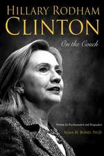 Hillary Rodham Clinton:  Inside the Mind and Life of Hillary Clinton