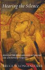 Hearing the Silence:  Jesus on the Edge and God in the Gap--Luke 4 in Narrative Perspective