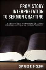 From Story Interpretation to Sermon Crafting:  A Structured-Repetition Approach for Exegesis and Sermon Crafting of Old Testament Narratives