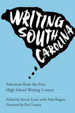 Writing South Carolina:  Selections from the First Annual High School Writing Contest
