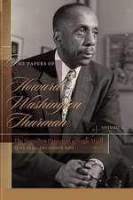The Papers of Howard Washington Thurman: Volume 4: The Soundless Passion of a Single Mind, June 1949-December 1962
