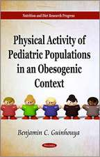 Physical Activity of Pediatric Populations in an Obesogenic Context