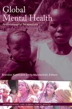 Global Mental Health: Anthropological Perspectives