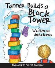 Tanner Builds a Block Tower