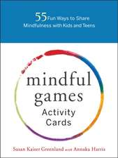 The Mindful Games Deck: 50 Activities for Kids and Teens