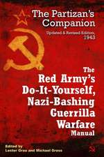 The Red Army's Do-It-Yourself Nazi-Bashing Guerrilla Warfare Manual:  The Partisan's Companion, 1942
