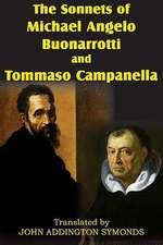 The Sonnets of Michael Angelo Buonarotti and Tommaso Campanella