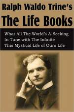 Ralph Waldo Trine'sthe Life Books:  Is It Scriptural?