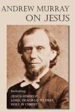 Andrew Murray on Jesus