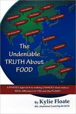 The Undeniable Truth about Food
