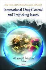 International Drug Control & Trafficking Issues