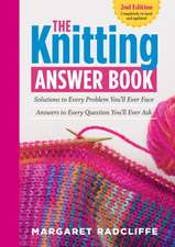 The Knitting Answer Book, 2nd Edition:  Solutions to Every Problem You LL Ever Face; Answers to Every Question You LL Ever Ask