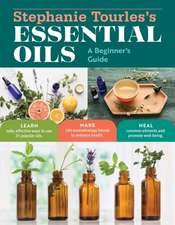 Stephanie Tourles's Guide to Essential Oils
