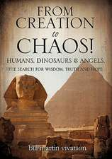 From Creation to Chaos!