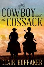 The Cowboy and the Cossack:  A Novella