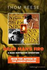 Dead Man's Fire:  A Two Fisted Zombie Western