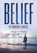 Belief:  The Foundation to Success