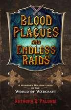 Blood Plagues and Endless Raids