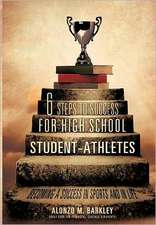 6 Steps to Success for High School Student-Athletes