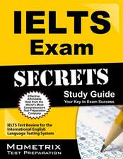 IELTS Exam Secrets:  IELTS Test Review for the International English Language Testing System