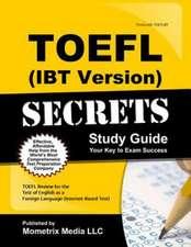 TOEFL Secrets (Internet-Based Test IBT Version) Study Guide