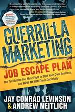 Guerrilla Marketing:  The Ten Battles You Must Fight to Start Your Own Business, and HOW TO WIN Them Decisively