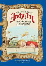 The Adventures of Andy Ant:  The Swimming Hole Disaster