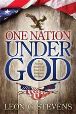 One Nation Under God:  A Factual History of America's Religious Heritage