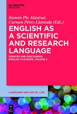 English as a Scientific and Research Language: Debates and Discourses. English in Europe, Volume 2