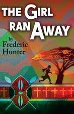 The Girl Ran Away: A Story from Africa