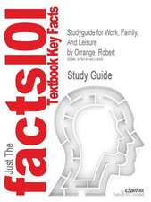 Studyguide for Work, Family, and Leisure by Orrange, Robert, ISBN 9780742547902