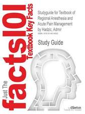 Studyguide for Textbook of Regional Anesthesia and Acute Pain Management by Hadzic, Admir, ISBN 9780071449069