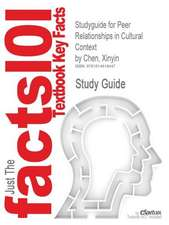 Studyguide for Peer Relationships in Cultural Context by Chen, Xinyin, ISBN 9780521842075